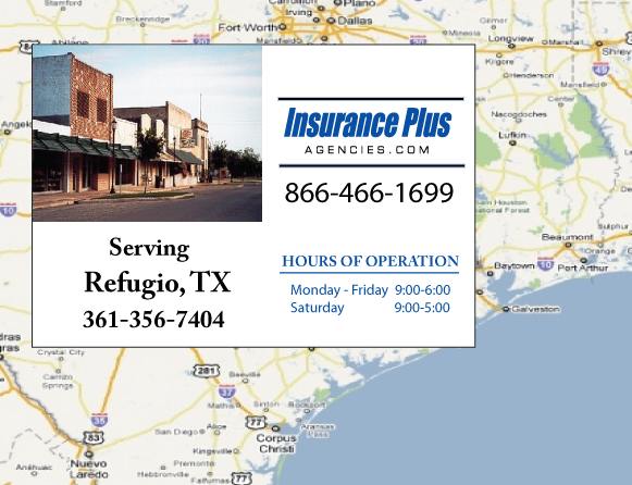 Insurance Plus Agencies of Texas (361)356-7404 is your Commercial Liability Insurance Agency serving Refugio, Texas. Call our dedicated agents anytime for a Quote. We are here for you 24/7 to find the Texas Insurance that's right for you.