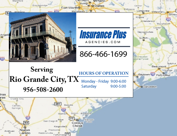 Insurance Plus Agencies of Texas (956)508-2600 is your Commercial Liability Insurance Agency serving Rio Grande, Texas. Call our dedicated agents anytime for a Quote. We are here for you 24/7 to find the Texas Insurance that's right for you.