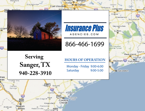 Insurance Plus Agencies of Texas (940)228-3910 is your Commercial Liability Insurance Agency serving Sanger, Texas. Call our dedicated agents anytime for a Quote. We are are for you 24/7 to find the Texas Insurance that's right for you.