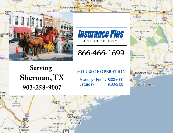 Insurance Plus Agencies of Texas (903)258-9007 is your Commercial Liability Insurance Agency serving Sherman, Texas. Call our dedicated agents anytime for a Quote. We are here for you 24/7 to find the Texas Insurance that's right for you.