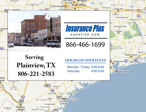 Insurance Plus Agencies of Texas (806)221-2583 is your Commercial Liability Insurance Agency serving Plainview, Texas. Call our dedicated agents anytime for a Quote. We are here for you 24/7 to find the Texas Insurance that's right for you.