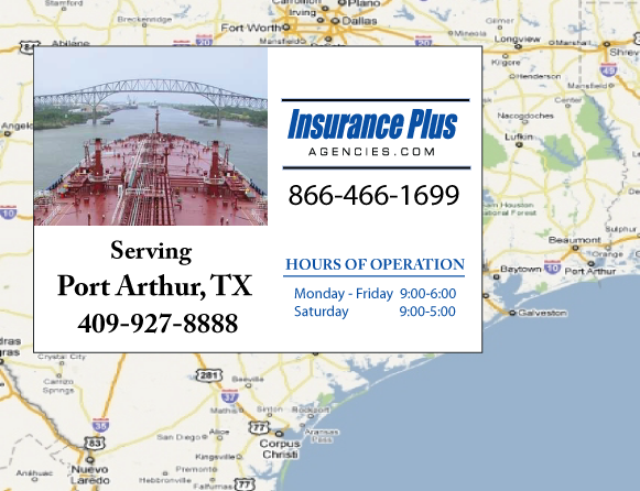 Insurance Plus Agencies of Texas (409)927-8888 is your Commercial Liability Insurance Agency serving Port Arthur, Texas. Call our dedicated agents anytime for a Quote. We are here for you 24/7 to find the Texas Insurance that's right for you.