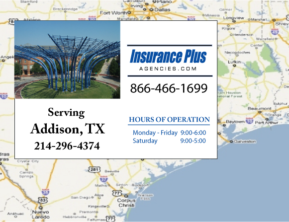Insurance Plus Agencies of Texas (214)479-6353 is your Commercial Liability Insurance Agency serving Addison, Texas. Call our dedicated agents anytime for a Quote. We are here for you 24/7 to find the Texas Insurance that's right for you.