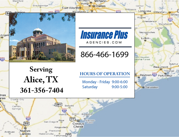 Insurance Plus Agencies of Texas (361)356-7404 is your Commercial Liability Insurance Agency serving Alice, Texas. Call our dedicated agents anytime for a Quote. We are here for you 24/7 to find the Texas Insurance that's right for you.