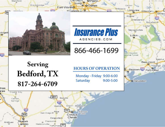 Insurance Plus Agencies of Texas (817)264-6709 is your Commercial Liability Insurance Agency serving Bedford, Texas. Call our dedicated agents anytime for a Quote. We are here for you 24/7 to find the Texas Insurance that's right for you.