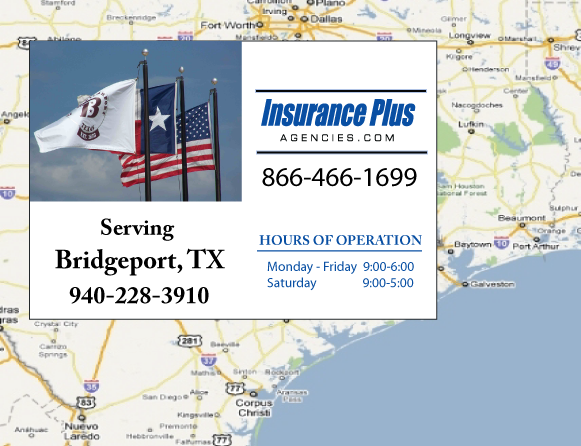 Insurance Plus Agencies of Texas (940)228-3910 is your Commercial Liability Insurance Agency serving Bridgeport, Texas. Call our dedicated agents anytime for a Quote. We are here for you 24/7 to find the Texas Insurance that's right for you.