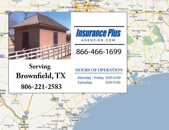 Insurance Plus Agencies of Texas (806)221-2583 is your Commercial Liability Insurance Agency serving Brownfield, Texas. Call our dedicated agents anytime for a Quote. We are here for you 24/7 to find the Texas Insurance that's right for you.