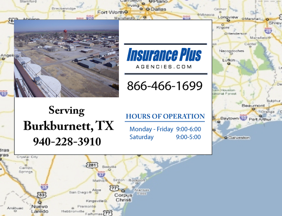 Insurance Plus Agencies of Texas (940)228-3910 is your Commercial Liability Insurance Agency serving Burkburnett, Texas. Call our dedicated agents anytime for a Quote. We are here for you 24/7 to find the Texas Insurance that's right for you.
