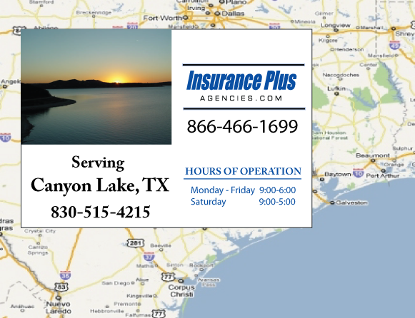 Insurance Plus Agencies of Texas (830)515-4215 is your Commercial Liability Insurance Agency serving Canyon Lake, Texas. Call our dedicated agents anytime for a Quote. We are here for you 24/7 to find the Texas Insurance that's right for you.