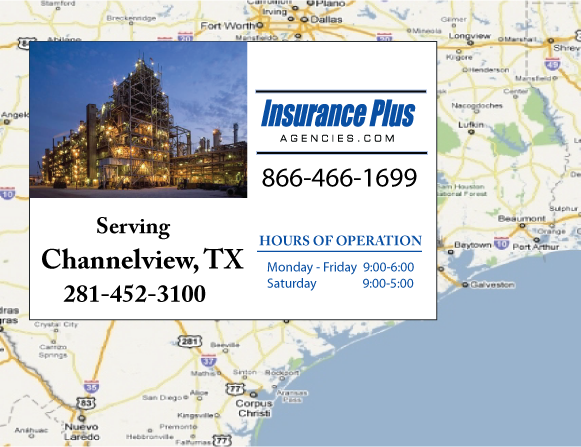 Insurance Plus Agencies of Texas (281)452-3100 is your Commercial Liability Insurance Agency serving Channelview, Texas. Call our dedicated agents anytime for a Quote. We are here for you 24/7 to find the Texas Insurance that's right for you.