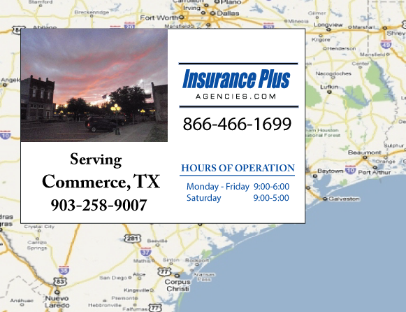 Insurance Plus Agencies of Texas (903)258-9007 is your Commercial Liability Insurance Agency serving Commerce, Texas.