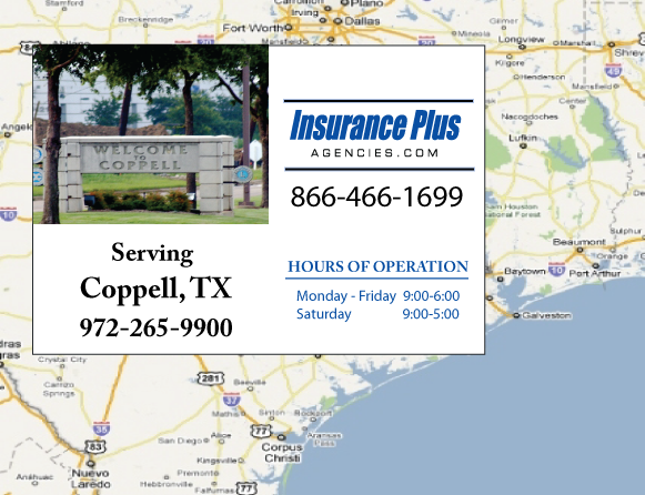 Insurance Plus Agencies of Texas (972)265-9900 is your Commercial Liability Insurance Agency serving Coppell, Texas. Call our dedicated agents anytime for a Quote. We are here for you 24/7 to find the Texas Insurance that's right for you.