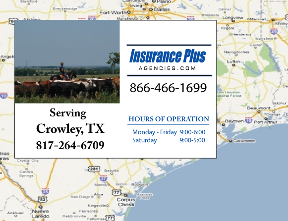 Insurance Plus Agencies of Texas (817)264-6709 is your Commercial Liability Insurance Agency serving Crowley, Texas.