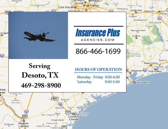 Insurance Plus Agencies of Texas (469)298-8900 is your Commercial Liability Insurance Agency serving DeSoto, Texas. Call our dedicated agents anytime for a Quote. We are here for you 24/7 to find the Texas Insurance that's right for you.