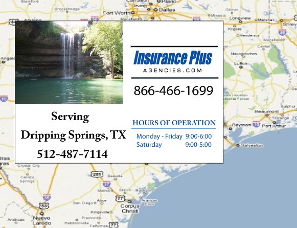 Insurance Plus Agencies of Texas (512)487-7114 is your Commercial Liability Insurance Agency serving Dripping Springs, Texas. Call our dedicated agents anytime for a Quote. We are here for you 24/7 to find the Texas Insurance that's right for you.