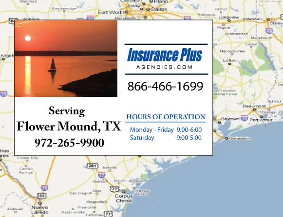 Insurance Plus Agencies of Texas (972)265-9900 is your Commercial Liability Insurance Agency serving Flower Mound, Texas. Call our dedicated agents anytime for a Quote. We are here for you 24/7 to find the Texas Insurance that's right for you.