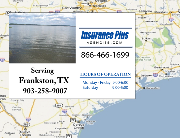 Insurance Plus Agencies of Texas (903)258-9007 is your Commercial Liability Insurance Agency serving Frankston, Texas. Call our dedicated agents anytime for a Quote. We are here for you 24/7 to find the Texas Insurance that's right for you.