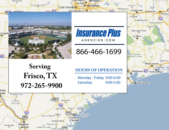Insurance Plus Agencies of Texas (972)265-9900 is your Commercial Liability Insurance Agency serving Frisco, Texas. Call our dedicated agents anytime for a Quote. We are here for you 24/7 to find the Texas Insurance that's right for you.