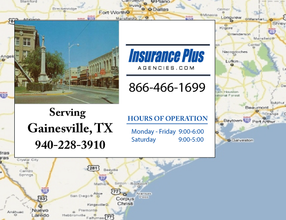 Insurance Plus Agencies of Texas (940)228-3910 is your Commercial Liability Insurance Agency serving Gainesville, Texas. Call our dedicated agents anytime for a Quote. We are here for you 24/7 to find the Texas Insurance that's right for you.