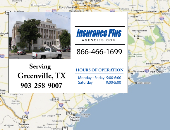 Insurance Plus Agencies of Texas (903)258-9007 is your Commercial Liability Insurance Agency serving Greenville, Texas. Call our dedicated agents anytime for a Quote. We are here for you 24/7 to find the Texas Insurance that's right for you.