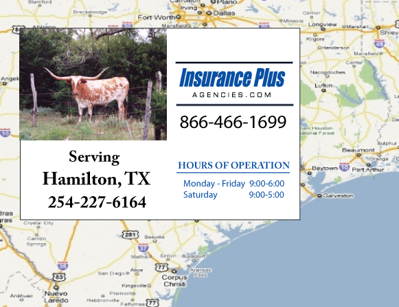 Insurance Plus Agencies of Texas (254)227-6164 is your Commercial Liability Insurance Agency serving Hamilton, Texas. Call our dedicated agents anytime for a Quote. We are here for you 24/7 to find the Texas Insurance that's right for you.