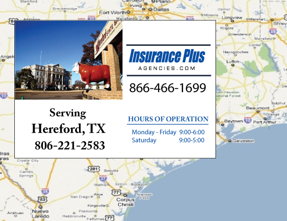 Insurance Plus Agencies of Texas (806)221-2583 is your Commercial Liability Insurance Agency serving Hereford, Texas. Call our dedicated agents anytime for a Quote. We are here for you 24/7 to find the Texas Insurance that's right for you.