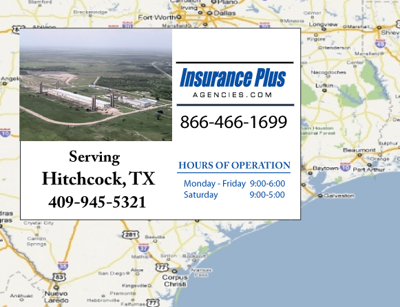 Insurance Plus Agencies of Texas (409)945-5321 is your Commercial Liability Insurance Agency serving Hitchcock, Texas.