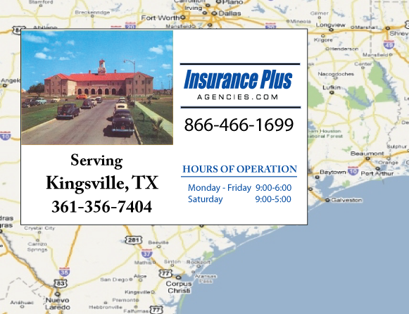 Insurance Plus Agencies of Texas (361)356-7404 is your Commercial Liability Insurance Agency serving Kingsville, Texas. Call our dedicated agents anytime for a Quote. We are here for you 24/7 to find the Texas Insurance that's right for you.