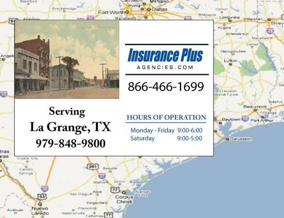 Insurance Plus Agencies of Texas (979)848-9800 is your Commercial Liability Insurance Agency serving La Grange, Texas. Call our dedicated agents anytime for a Quote. We are here for you 24/7 to find the Texas Insurance that's right for you.