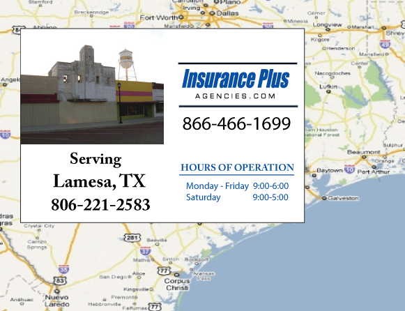 Insurance Plus Agencies of Texas (806)221-2583 is your Commercial Liability Insurance Agency serving Lamesa, Texas. Call our dedicated agents anytime for a Quote. We are here for you 24/7 to find the Texas Insurance that's right for you.