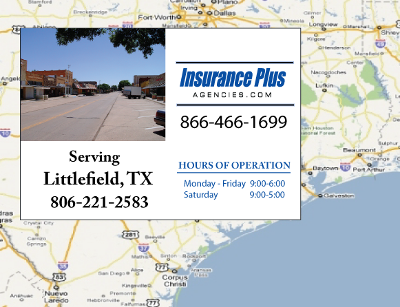 Insurance Plus Agencies of Texas (806)221-2583 is your Commercial Liability Insurance Agency serving Littlefield, Texas.
