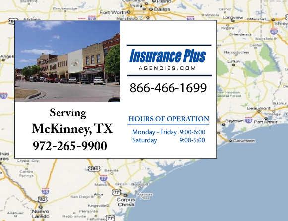 Insurance Plus Agencies of Texas (972)265-9900 is your Commercial Liability Insurance Agency serving McKinney, Texas. Call our dedicated agents anytime for a Quote. We are here for you 24/7 to find the Texas Insurance that's right for you.