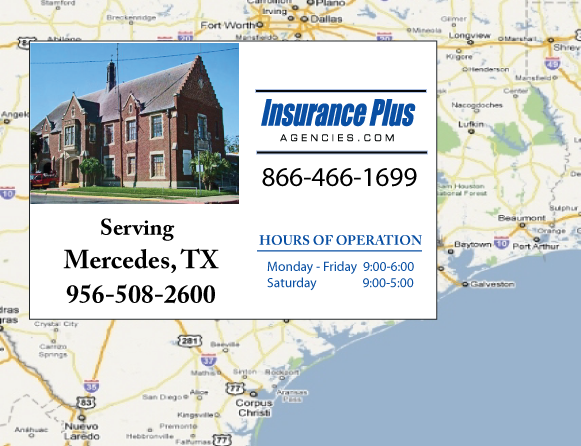 Insurance Plus Agencies of Texas (956)508-2600 is your Commercial Liability Insurance Agency serving Mercedes, Texas. Call our dedicated agents anytime for a Quote. We are here for you 24/7 to find the Texas Insurance that's right for you.