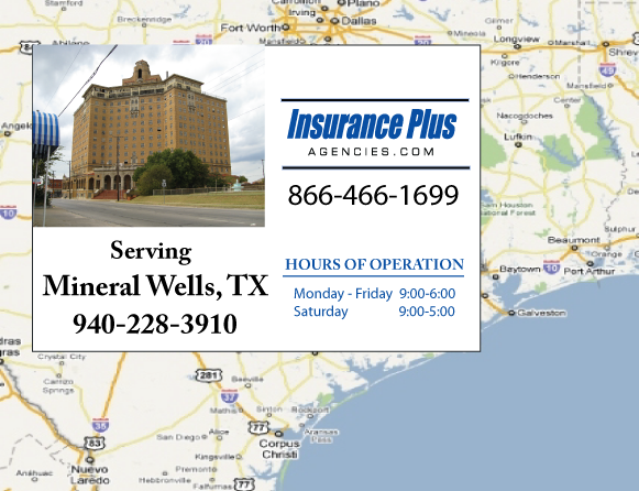Insurance Plus Agencies of Texas (940)228-3910 is your Commercial Liability Insurance Agency serving Mineral Wells, Texas. Call our dedicated agents anytime for a Quote. We are here for you 24/7 to find the Texas Insurance that's right for you.