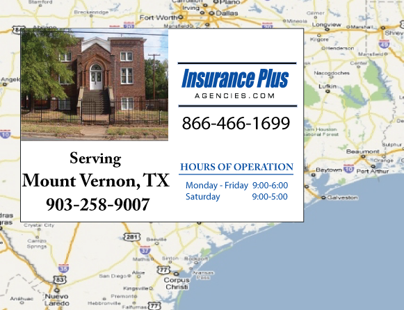 Insurance Plus Agencies of Texas (903)258-9007 is your Commercial Liability Insurance Agency serving Mount Vernon, Texas. Call our dedicated agents anytime for a Quote. We are here for you 24/7 to find the Texas Insurance that's right for you.