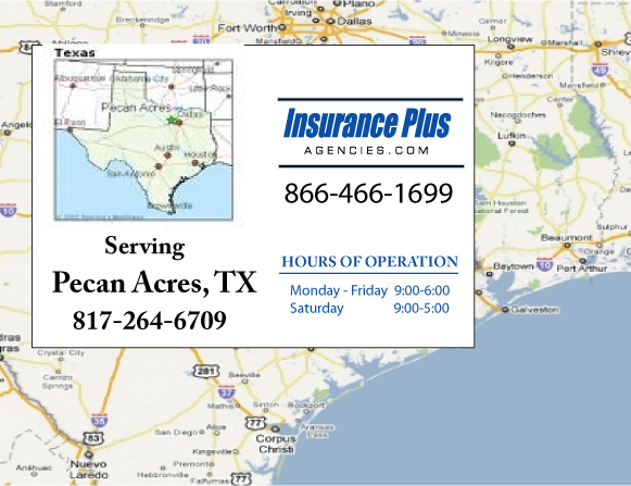 Insurance Plus Agencies of Texas (817)264-6709 is your Commercial Liability Insurance Agency serving Pecan Acres, Texas. Call our dedicated agents anytime for a Quote. We are here for you 24/7 to find the Texas Insurance that's right for you.
