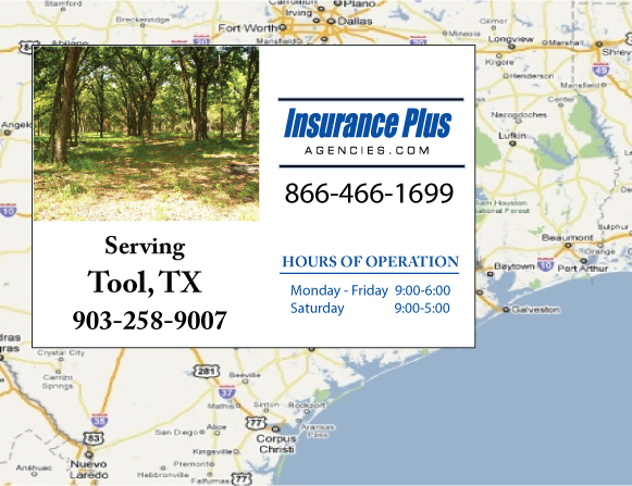 Insurance Plus Agencies of Texas (903)258-9007 is your Commercial Liability Insurance Agency serving Tool, Texas. Call our dedicated agents anytime for a Quote. We are here for you 24/7 to find the Texas Insurance that's right for you.