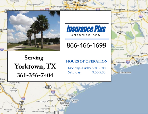 Insurance Plus Agencies of Texas (361)356-7404 is your Commercial Liability Insurance Agency serving Yorktown, Texas. Call our dedicated agents anytime for a Quote. We are here for you 24/7 to find the Texas Insurance that's right for you.